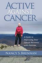 Active Against Cancer: A Guide to Improving…