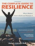 Schiraldi, Glenn R.: The Complete Guide to Resilience
