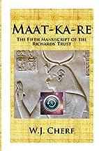 Maat-ka-re: The Memoirs of a Time Traveler…