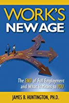 Work's New Age: The End of Full…