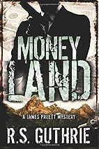 Money Land by R.S. Guthrie