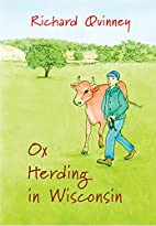 Ox Herding in Wisconsin by Richard Quinney