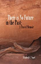 There is No Future in the Past: A Travel…