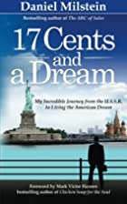 17 Cents & a Dream: My Incredible Journey…