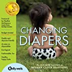 Changing Diapers: The Hip Mom's Guide…