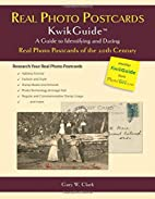 Real Photo Postcards KwikGuide: A Guide to…