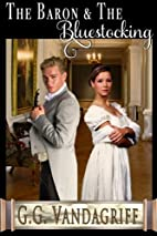 The Baron and The Bluestocking by G. G.…