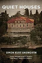 Quiet Houses by Simon Kurt Unsworth
