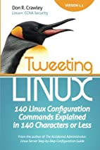 Tweeting Linux: 140 Linux Configuration…