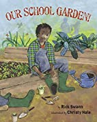Our School Garden! by Rick Swann