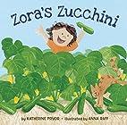 Zora's Zucchini by Katherine Pryor