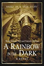 A Rainbow in the Dark by Wade McCoy