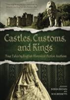 Castles, Customs, and Kings: True Tales by…