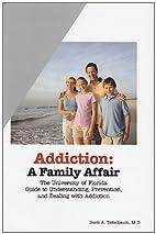 Addiction: A Family Affair by Scott A.…