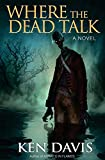 Davis, Ken: Where the Dead Talk
