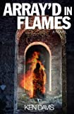 Davis, Ken: Array'd In Flames