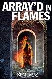 Davis, Ken: Array'd In Flames