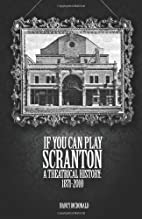 If You Can Play Scranton: A Theatrical…