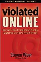 Violated Online: How Online Slander Can…