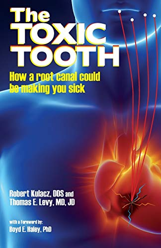 the-toxic-tooth-how-a-root-canal-could-be-making-you-sick