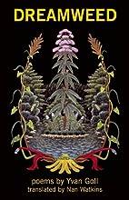 Dreamweed: Posthumous Poems by Yvan Goll