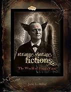 Strange Vintage Fictions: The World of…