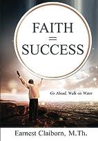 Faith = Success: Go Ahead, Walk on Water…