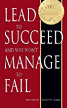 Lead to Succeed and You Won't Manage to Fail…