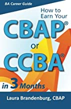 How to Earn Your CBAP or CCBA in 3 Months:…