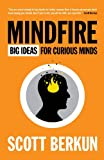 Berkun, Scott: Mindfire: Big Ideas for Curious Minds
