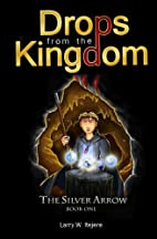 Drops from the Kingdom: The Silver Arrow by…