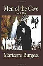 Men of the Cave by Marisette Burgess