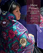 Maya threads : a woven history of Chiapas by…