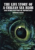 The Life Story of a Chilean Sea Blob and…