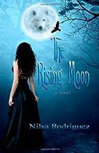 The Rising Moon by Nilsa Rodriguez