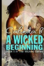 A Wicked Beginning: Book II in the Wicked…