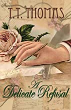 A Delicate Refusal by T. T Thomas