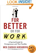 For Better or For Work: A Survival Guide for Entrepreneurs and Their Families