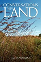 Conversations with the Land by Jim VanDerPol