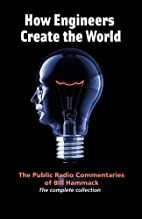 How engineers create the world: Bill…