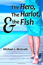 The Hero, the Harlot, and the Fish: A Novel…