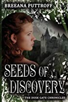 Seeds of Discovery by Breeana Puttroff