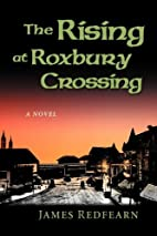 The Rising at Roxbury Crossing by James G.…