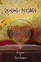 Dealing with Feelings: A Journal of God's…