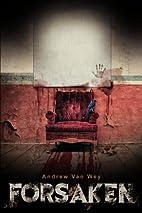 Forsaken by Andrew Van Wey