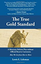 The True Gold Standard - A Monetary Reform…