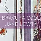 Bravura Cool by Jane Lewty