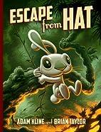 Escape from Hat by Adam Kline