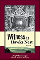Witness at Hawks Nest by Dwight Harshbarger