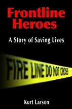 Frontline Heroes: A Story of Saving Lives by…